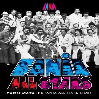 Ponte Duro: The Fania All Stars Story