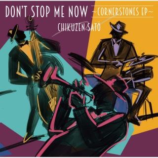 Don't Stop Me Now -Cornerstones EP-