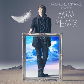 MAMORU MIYANO presents M&M REMIX
