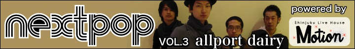 NEXT POP powered by Motion VOL.3