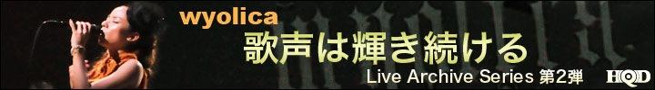 Wyolica 3ヶ月連続でライブ音源をリリース『Live at The Globe Tokyo Vol2』