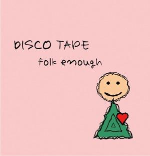 folk enough ニュー・アルバム『DISCO TAPE』より先行でフリー・ダウンロード