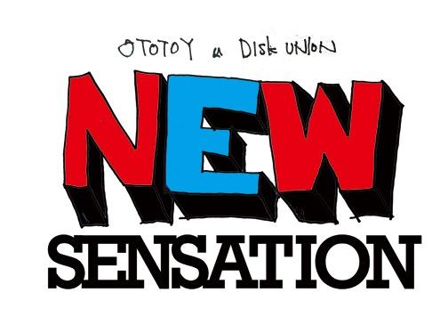 "ototoy×diskunion presents ""NEW SENSATION"""