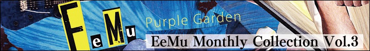 EeMu Monthly collection vol.3『Purple Garden』