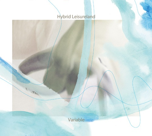 Hybrid Leisureland『Variable』
