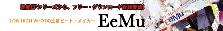 EeMu Monthly collection vol.9『twice the space』
