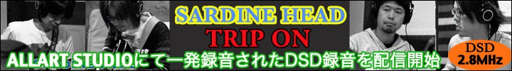 SARDINE HEAD『Trip On (5.6MHz DSD+HQD+mp3 ver.)』配信開始&インタビュー
