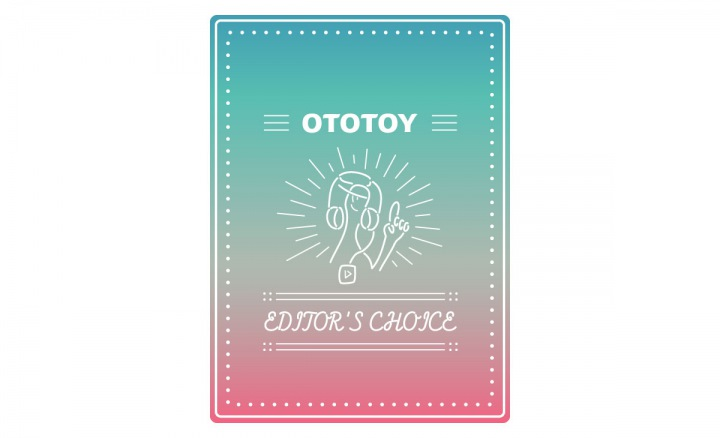 OTOTOY EDITOR'S CHOICE Vol.58 当たり前を願う、心に安らぎを