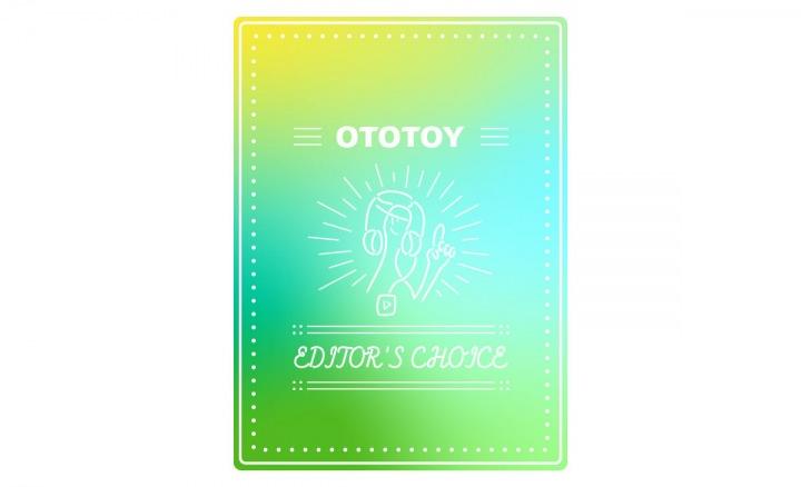 OTOTOY EDITOR'S CHOICE Vol.134 最近気になる、あの音楽