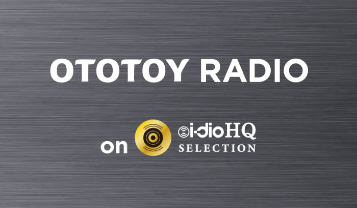 OTOTOY RADIO オンエアリスト #3 - 2018年12月10日〜放送分
