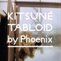 Kitsuné Tabloid selected by PHOENIX