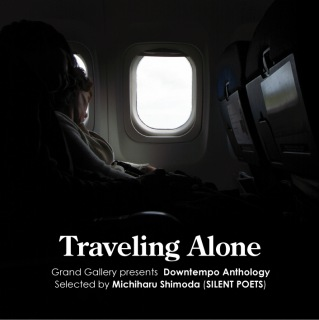 Traveling Alone Selected by Michiharu Shimoda (SILENTPOETS)