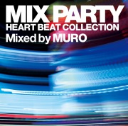 MIX PARTY HEART BEAT COLLECTION Mixed by MURO