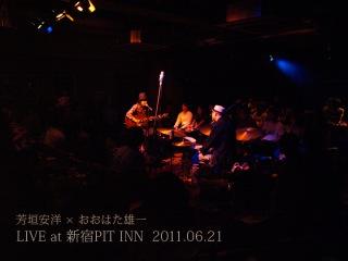 LIVE at 新宿PIT INN 2011.06.21 (DSD+mp3 ver.)