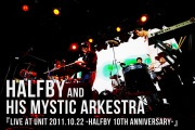 LIVE at UNIT 2011.10.22 -HALFBY 10th Anniversary- (DSD+mp3 ver.)