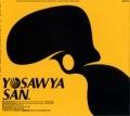 YOSAWYA SAN