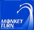 MONKEY TURN
