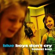 BLUE BOYS DON'T CRY e.p.
