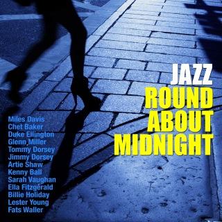 Jazz Round About Midnight(「夜」と「月」と「星」がテーマのジャズ名曲集)