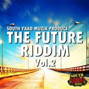 SOUTH YAAD MUZIK PRODUCE ''THE FUTURE RIDDIM vol.2''