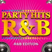 PARTY HITS R&B -R&B EDITION-