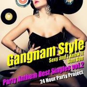 Gangnam Style - Party Anthem Best Singles vol.2