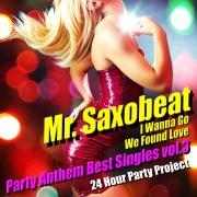 Mr. Saxobeat - Party Anthem Best Singles vol.3