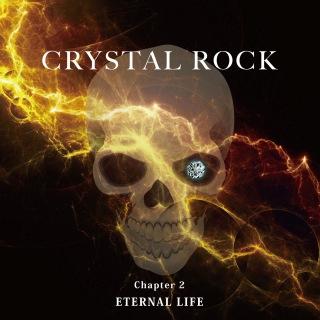 CRYSTAL ROCK Chapter2 ETERNAL LIFE
