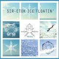 SIR-ETOK ICE FLOATIN'