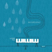 UNDER THE WILLOW -RAIN-