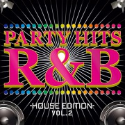 PARTY HITS R&B -HOUSE EDITION- Vol.2
