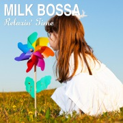 MILK BOSSA - Relaxin' Time
