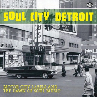 Soul City Detroit: Motor City Labels and the Dawn of Soul Music