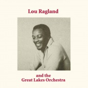 Lou Ragland & The Great Lakes Orchestra