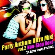 Party Anthem Ultra Mix ! Vol.2 (Non-Stop Best)