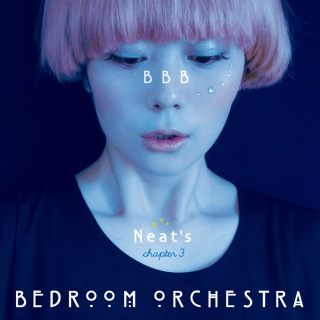 Bedroom Orchestra chapter.3「BBB」