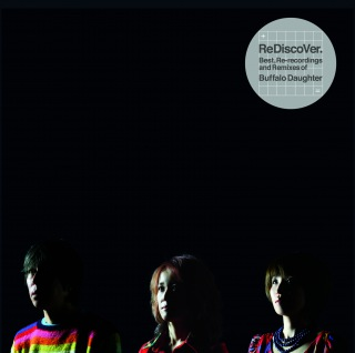 ReDiscoVer. Best, Re-recordings and Remixes of Buffalo Daughter(24bit/44.1kHz)