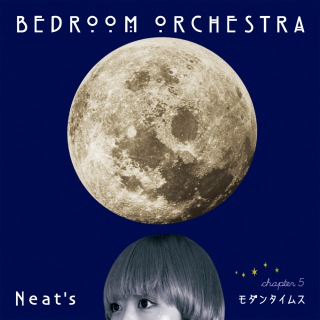 Bedroom Orchestra chapter.5「モダンタイムス」
