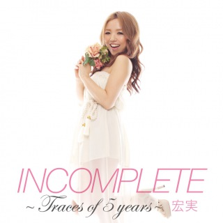 INCOMPLETE 〜Traces of 5 years〜