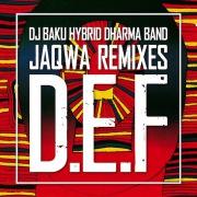 DJ BAKU HYBRID DHARMA BAND - D.E.F REMIXES