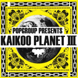 POPGROUP PRESENTS KAIKOO PLANET III