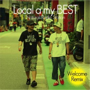 Local a my BEST -Welcome Remix-