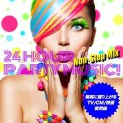 24 Hour Party Music! Non-Stop Mix(最高に盛り上がるTV/CM/映画使用曲)