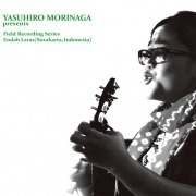 Yasuhiro Morinaga presents  Field Recording Series, Endah Laras (Surakarta, Indonesia)(24bit/96kHz)