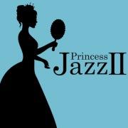 Princess JazzⅡ