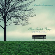 These Foolish Things - The Ballad Album