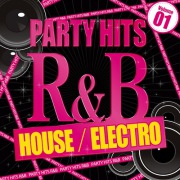PARTY HITS R&B -HOUSE ELECTRO- Vol.1
