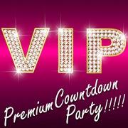 VIP Premium Countdown Party!!!!!