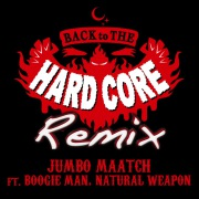 BACK TO THE HARDCORE -Remix- feat.BOOGIE MAN & NATURAL WEAPON -Single