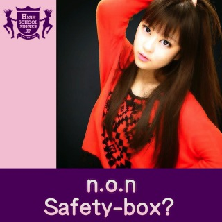 Safety-box?(HIGHSCHOOLSINGER.JP)